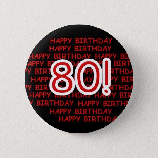 Glücklicher 80. Geburtstag Runder Button 5,1 Cm