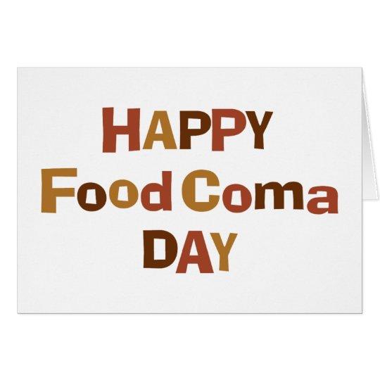 Glücklicher Nahrungsmittelkoma-Tag Karte