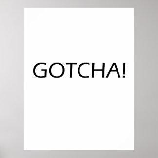 Gotcha! - Motavational Plakat