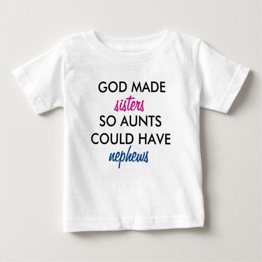 Gott gemachte Schwestern also Tanten konnten Baby T-shirt