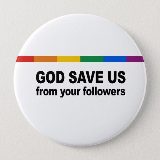 Gott retten uns von Ihren Nachfolgern Runder Button 10,2 Cm