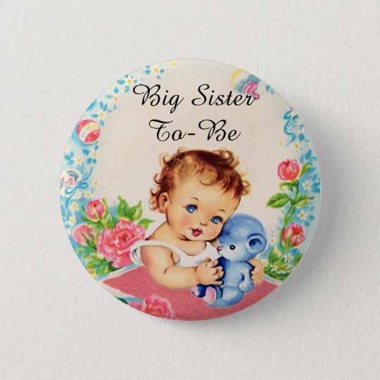 Große Schwester, zum Vintager Baby-Duschen-Knopf Runder Button 5,1 Cm