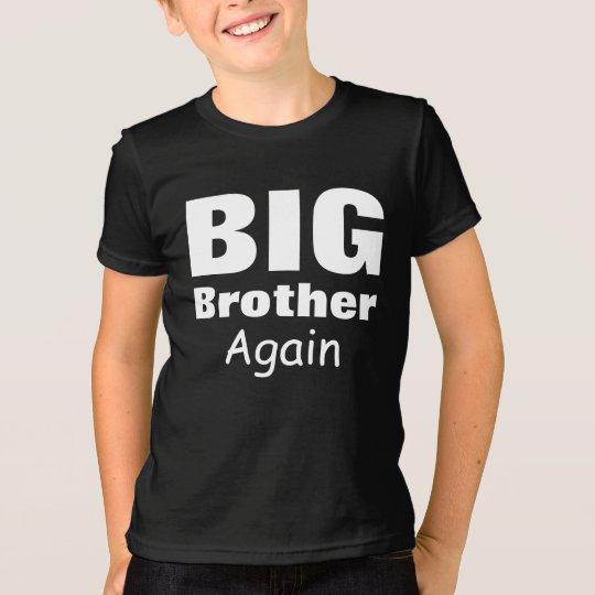 Großer Bruder wieder T-Shirt