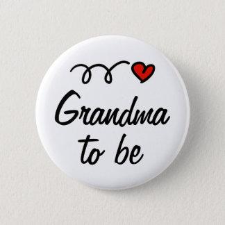 Großmutter, zum Knopf zu sein Runder Button 5,7 Cm