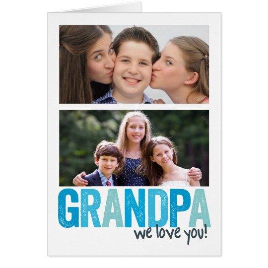 Großvater, wir Liebe Sie! Karte