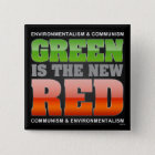 Grün ist das neue Rot Quadratischer Button 5,1 Cm