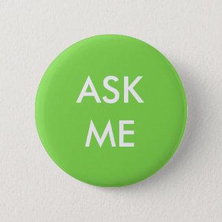 Grün und Weiß fragen Sie mir Knopf Runder Button 5,7 Cm