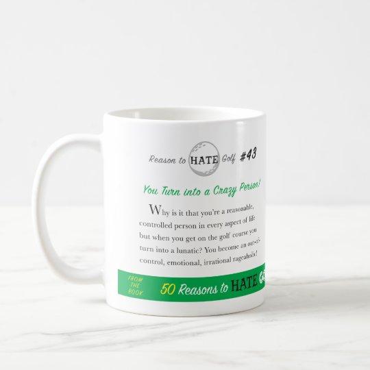 Grund, Golf #43 zu hassen - Sie machen zu ein Tasse