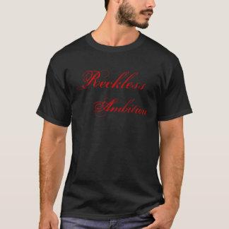 Grundlegendes T-Stück - leichtsinniger Ehrgeiz T-Shirt