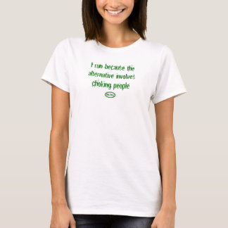 Grüner Text: Das Erdrosseln ist schlechte Form T-Shirt