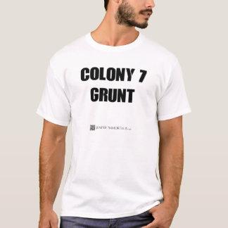 Grunzen der Kolonien-7 T-Shirt