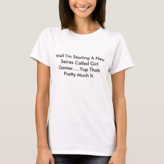 Gut beginne ich einen neuen Seires angerufenes T-Shirt