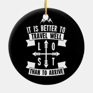 Gut zu reisen ist besser, als anzukommen keramik ornament
