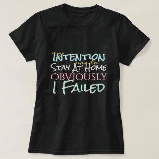 Gute Absichten aber versagt T-Shirt