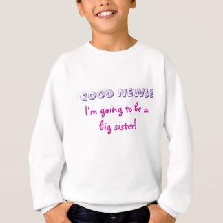 Gute Nachrichten! , Werde ich eine große Schwester Sweatshirt