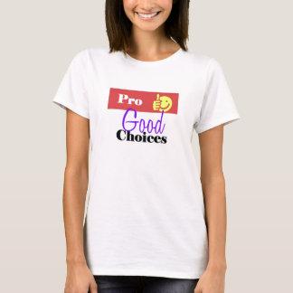 Gute Prowahlen T-Shirt