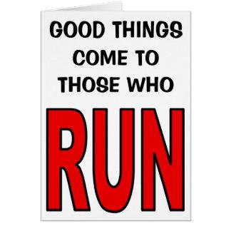 Gute Sachen kommen zu denen, die laufen! Karte