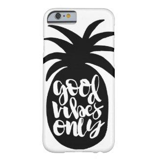 """""""Gute Schwingungens-nur"""" Ananas-Telefon-Kasten Barely There iPhone 6 Hülle"""