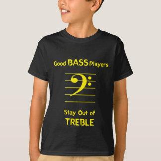 Guter Bass-Spieler-Aufenthalt aus Höhen heraus T-Shirt