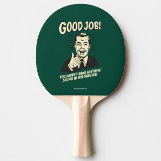Guter Job: Alles dumme 5 Min. getan Tischtennis Schläger