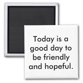 Guter Tag des Magnet-Sprichworts, zum freundlich Quadratischer Magnet