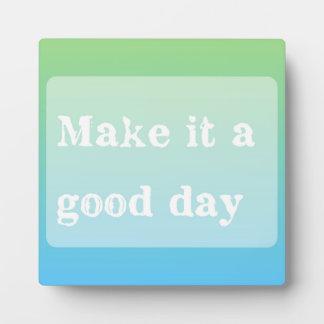 Guter Tageszitat-motivierend Fotoplatte