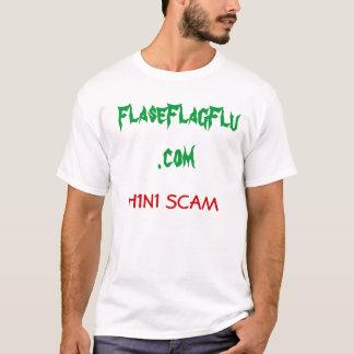 H1N1 BETRUG, FlaseFlagFlu.com T-Shirt