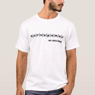 h|o|r|s|e|p|o|w|e|r, MEINE ANTI-DROGE T-Shirt