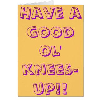 Haben Sie ein gute ol Knie-oben! Grußkarte