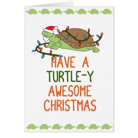 Haben Sie ein Schildkröte-y fantastisches Grußkarte