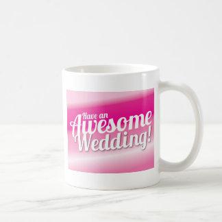 Haben Sie eine fantastische Hochzeit Tasse