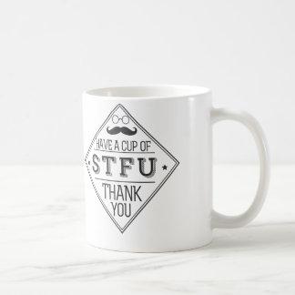 Haben Sie eine Schale STFU Kaffeetasse