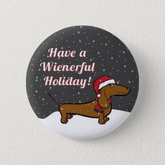Haben Sie einen Wienerful Feiertags-Knopf Runder Button 5,1 Cm