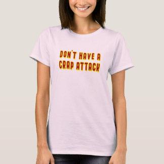 Haben Sie nicht ein Mist-Angriffst-stück T-Shirt