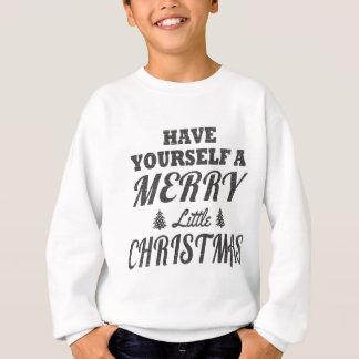 Haben Sie sich frohen wenig Weihnachten Sweatshirt