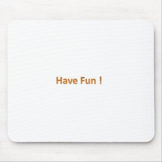 Haben Sie Spaß Mousepad