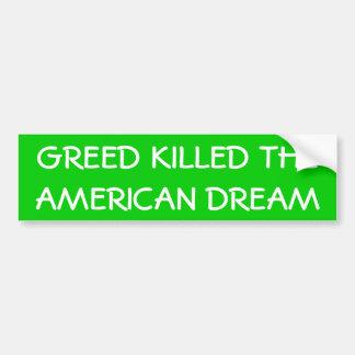 """""""Habsucht tötete der amerikanische Traum-"""" Autoaufkleber"""