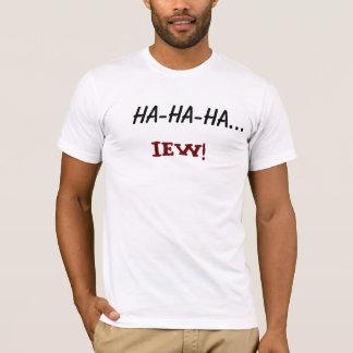hahaha IEW T-Shirt