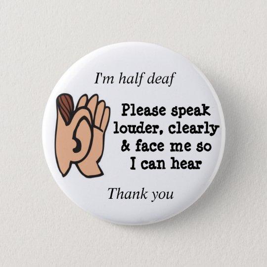 Halbe taube sprechen bitte offenbar laut und runder button 5,7 cm