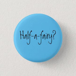 Hälfte-ein-Fee? Runder Button 2,5 Cm