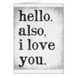 Hallo. Auch i-Liebe Sie. (Schwarzes und Grau) Karte