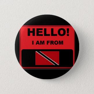 Hallo, bin ich von Trinidad- and TobagoAbzeichen Runder Button 5,1 Cm