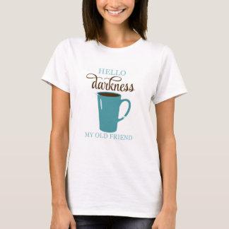 Hallo Dunkelheits-Kaffee-Spaß-Shirt, weiß und T-Shirt
