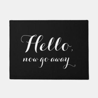Hallo, gehen jetzt weg - Fußmatte Türmatte