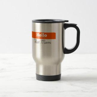 Hallo, ist mein Name DASS Mamma-Reise-Tasse Reisebecher