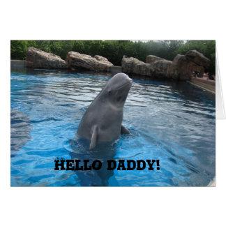 Hallo Vati der GLÜCKLICHE VATERTAG Mit Weißwal-Wal Grußkarte