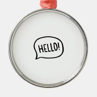 Hallo! Welt! Ich bin hier Silbernes Ornament