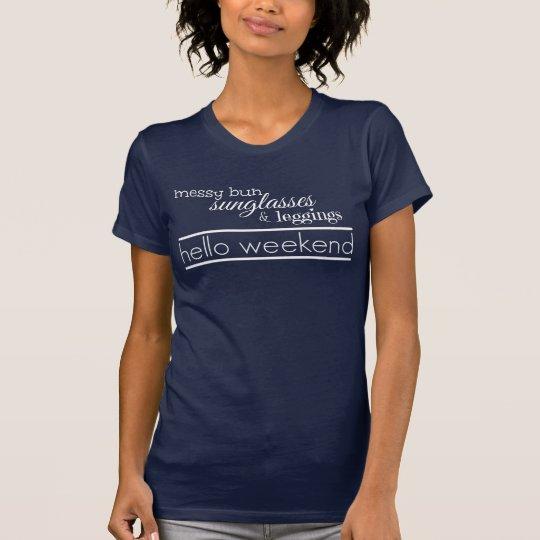 Hallo Wochenende - weiße Buchstaben T-Shirt