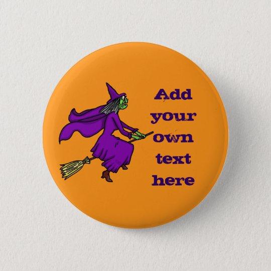 Halloween-Hexe addieren Ihren eigenen Text Runder Button 5,7 Cm