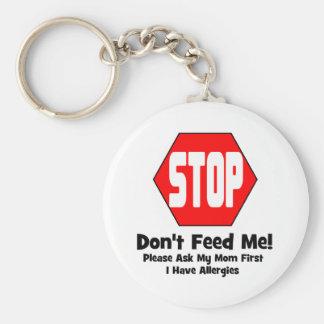 Halt!  Füttern Sie mich nicht!  Ich habe Allergien Schlüsselanhänger